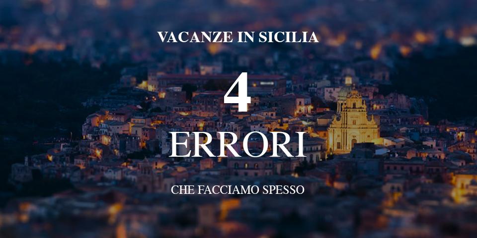 Vacanze in Sicilia: 4 errori che facciamo spesso