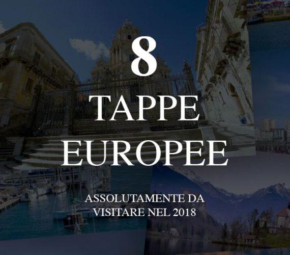 8 Tappe europee da visitare nel 2018